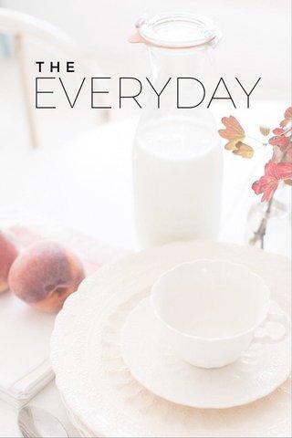 EVERYDAY THE
