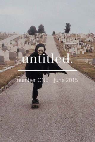 untitled. number ONE | June 2015