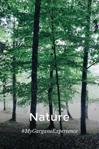 Nature #MyGarganoExperience