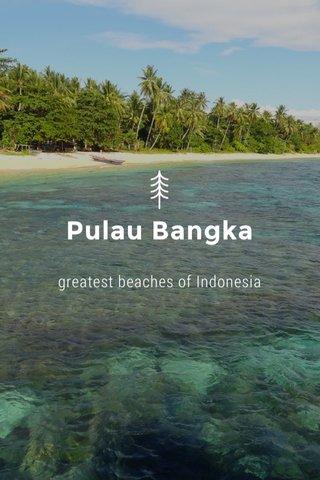 Pulau Bangka greatest beaches of Indonesia