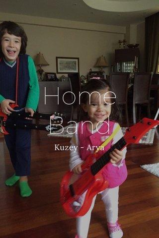 Home Band Kuzey - Arya