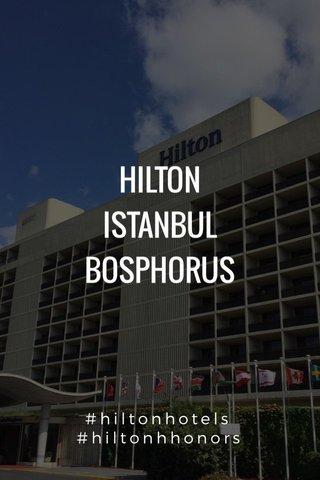 HILTON ISTANBUL BOSPHORUS #hiltonhotels #hiltonhhonors