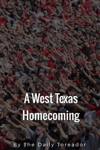 A West Texas Homecoming By The Daily Toreador