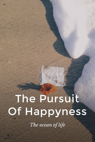 The Pursuit Of Happyness The ocean of life