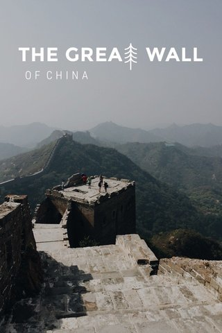 THE GREA WALL OF CHINA