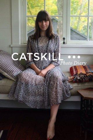 CATSKILL ••• Photo Diary