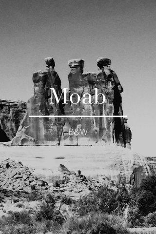 Moab B&W