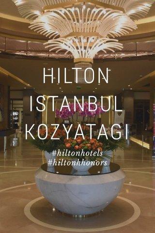 HILTON ISTANBUL KOZYATAGI #hiltonhotels #hiltonhhonors
