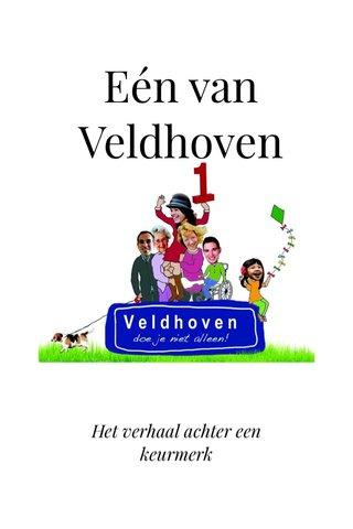 Eén van Veldhoven Het verhaal achter een keurmerk