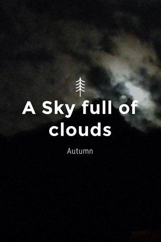 A Sky full of clouds Autumn