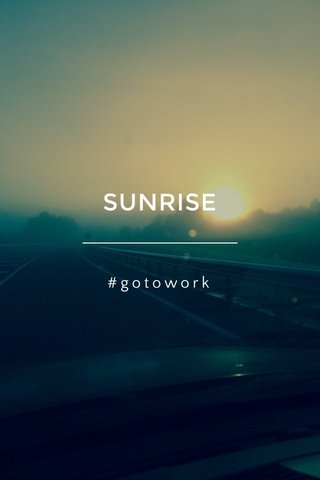SUNRISE #gotowork