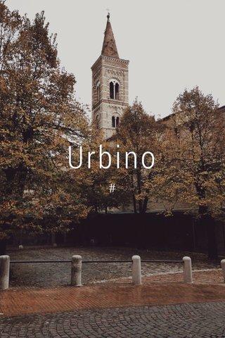 Urbino #