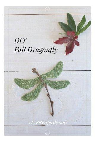 DIY Fall Dragonfly VIVEREapiedinudi