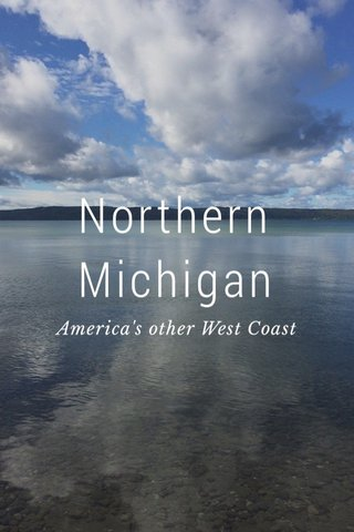 Northern Michigan America's other West Coast