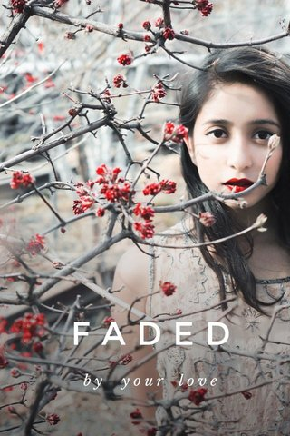 FADED by your love