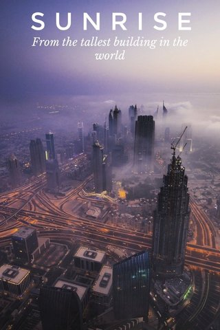 SUNRISE From the tallest building in the world