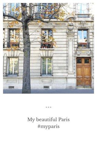 My beautiful Paris #myparis