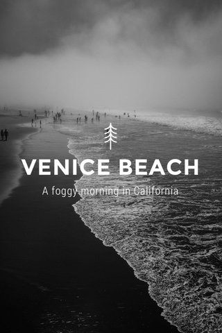 VENICE BEACH A foggy morning in California