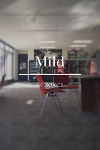 Mild Addictions