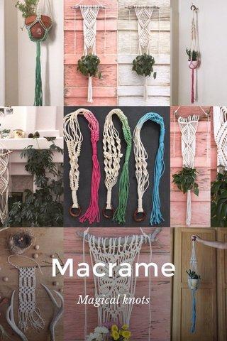 Macrame Magical knots