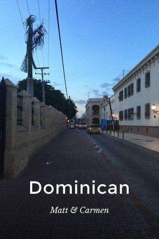 Dominican Matt & Carmen