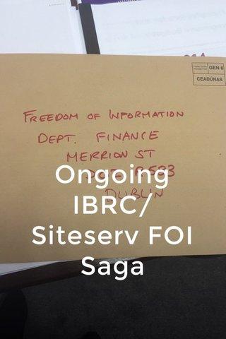 Ongoing IBRC/Siteserv FOI Saga