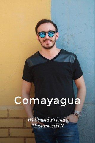 Comayagua Walls and Friends #InstameetHN