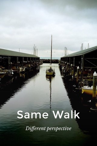 Same Walk Different perspective