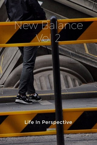 New Balance Vol 2 Life In Perspective