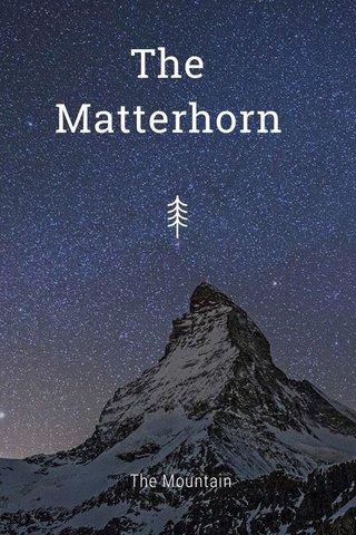 The Matterhorn The Mountain