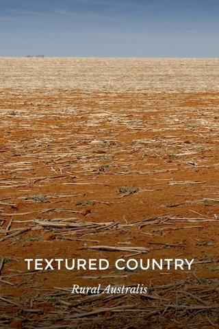 TEXTURED COUNTRY Rural Australis