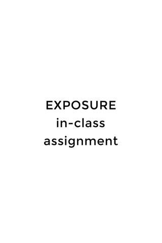 EXPOSURE in-class assignment