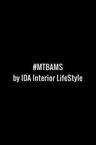 #MTBAMS by IDA Interior LifeStyle