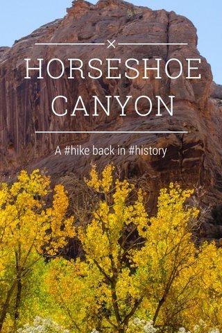 HORSESHOE CANYON A #hike back in #history