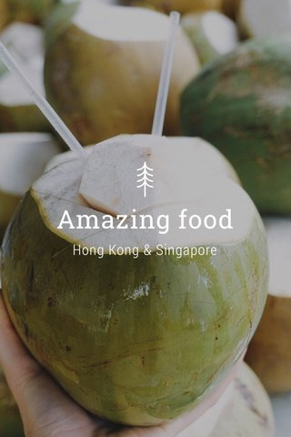 Amazing food Hong Kong & Singapore