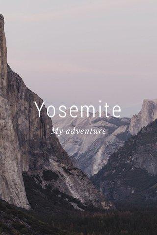 Yosemite My adventure