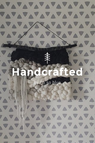 Handcrafted by Oh so blue