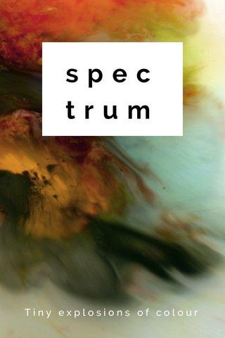 spectrum Tiny explosions of colour