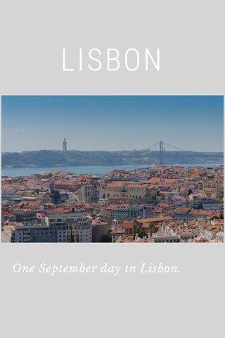 LISBON One September day in Lisbon.