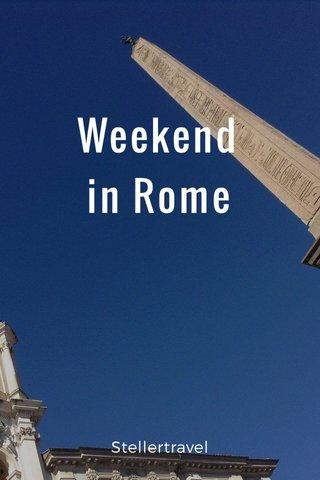 Weekend in Rome Stellertravel