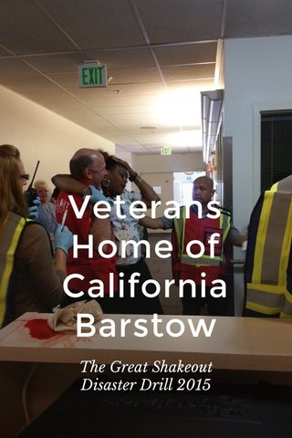 Veterans Home of California Barstow The Great Shakeout Disaster Drill 2015