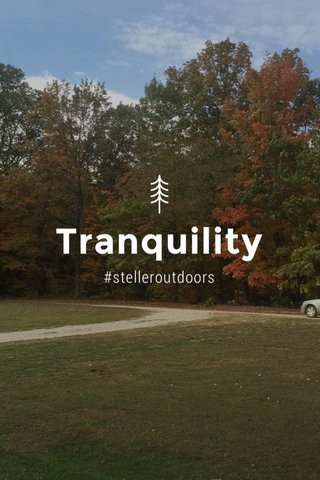 Tranquility #stelleroutdoors