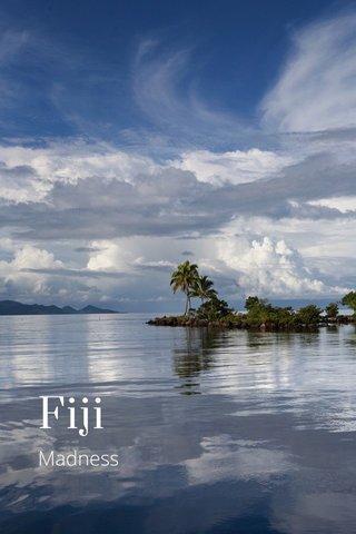 Fiji Madness