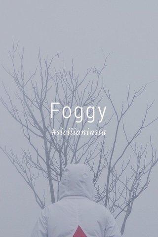 Foggy #sicilianinsta