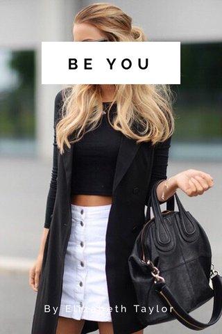 BE YOU By Elizabeth Taylor