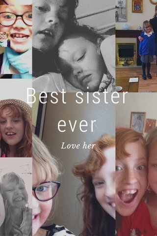 Best sister ever Love her