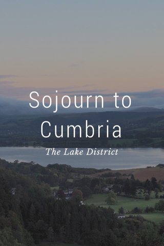 Sojourn to Cumbria The Lake District