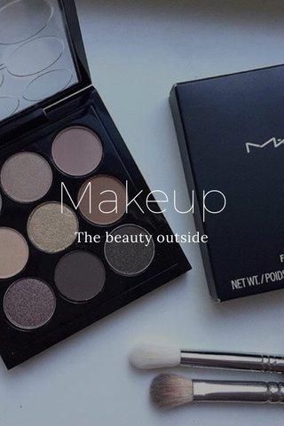 Makeup The beauty outside