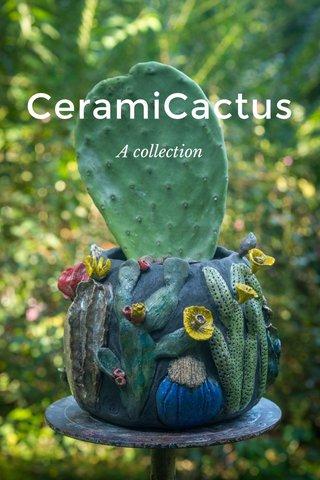 CeramiCactus A collection