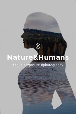 Nature&Humans #doubleexposure #photography